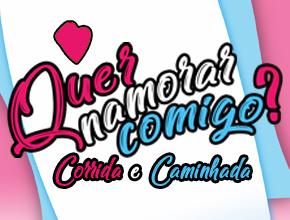 CORRIDA E CAMINHADA QUER NAMORAR COMIGO - Imagem do evento