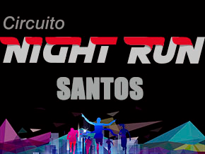 CIRCUITO NIGHT RUN - ETAPA SANTOS