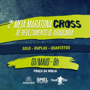 2ª MEIA MARATONA CROSS DE REVEZAMENTO DE ARAUCÁRIA